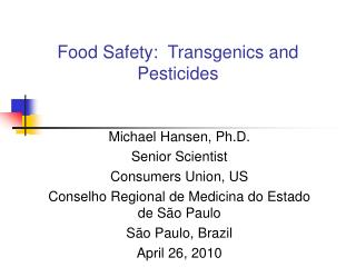 Food Safety:  Transgenics and Pesticides