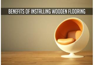 Benefits of Installing Wooden Flooring