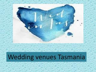 Wedding venues Tasmania