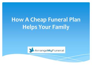 How A Cheap Funeral Plan Helps Your Family