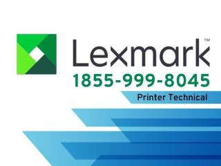 Call 1(855)-999-8045 LEXMARK Printer customer service phone number