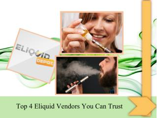 Top 4 Eliquid Vendors You Can Trust