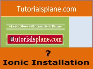 Ionic Installation | tutorialsplane.com/ionic-installation
