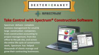 Dexter + Chaney: Spectrum Construction Software