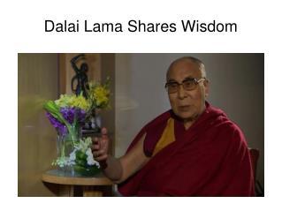 Dalai Lama Shares Wisdom