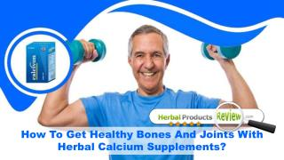 How To Get Healthy Bones And Joints With Herbal Calcium Supplements?