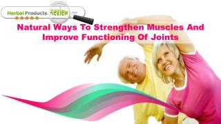Natural Ways To Strengthen Muscles And Improve Functioning Of Joints