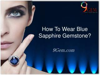 How To Wear Blue Sapphire (Neelam) Gemstone