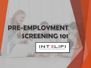Pre-employment Screening 101