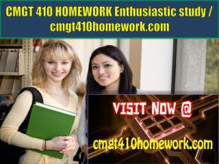 CMGT 410 HOMEWORK Enthusiastic study / cmgt410homework.com