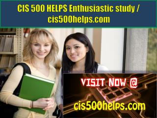 CIS 500 HELPS Enthusiastic study / cis500helps.com