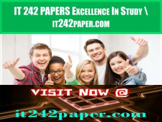 IT 242 PAPERS Excellence In Study \ it242paper.com