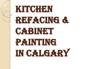 Kitchen Cabinet Refacing Service in Calgary