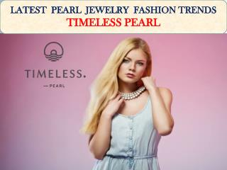 LATEST  PEARL  JEWELRY  FASHION TRENDS-  TIMELESS PEARL