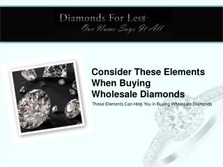 Consider These Elements When Buying Wholesale Diamonds