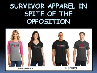 Survivor Apparel In Spite Of The Opposition