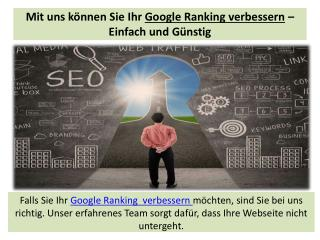 Sie wollen Ihr Google Ranking verbessern? Wir helfen Ihnen