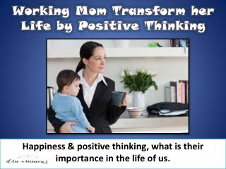 Working mom transform her life by positive thinking