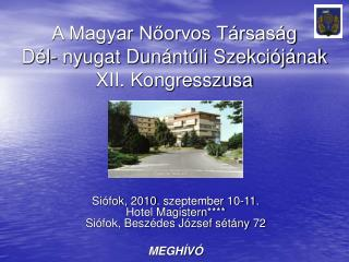 A Magyar Noorvos T rsas g D l- nyugat Dun nt li Szekci j nak XII. Kongresszusa