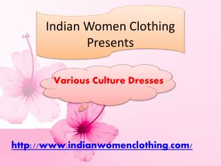Get Latest Women Fashion Updates at Indianwomenclothing.com