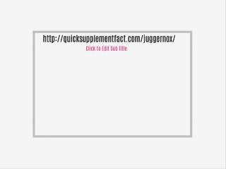 http://quicksupplementfact.com/juggernox/