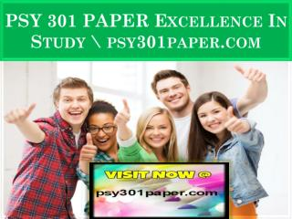 PSY 301 PAPER Excellence In Study \ psy301paper.com