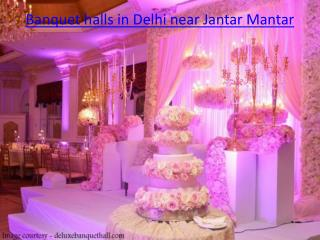 Banquet halls in Delhi near Jantar Mantar