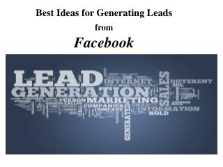 Best Ideas For Generating Leads From Facebook