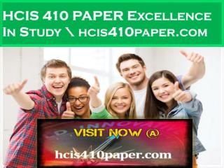 HCIS 410 PAPER Excellence In Study \ hcis410paper.com