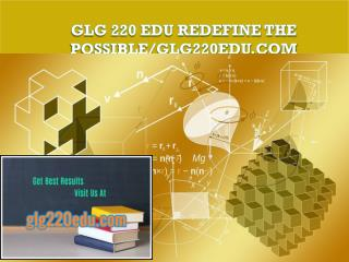 GLG 220 EDU Redefine the Possible/glg220edu.com