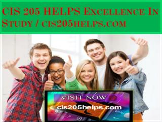 CIS 205 HELPS Excellence In Study / cis205helps.com
