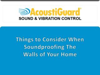 Things to Consider When Soundproofing the Walls of Your Home