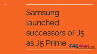 Samsung launched successors of j5 as j5 prime