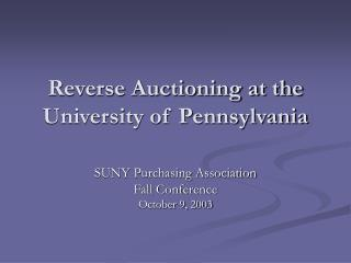 Reverse Auctioning at the University of Pennsylvania