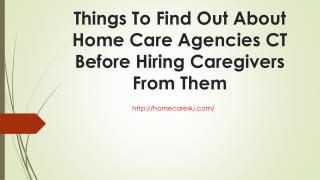 Things to find out about home care agencies ct before hiring caregivers from them