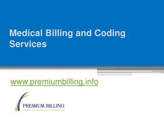 Medical Billing and Coding Services - www.premiumbilling.info