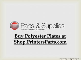 Buy Polyester Plates at Shop.PrintersParts.com