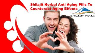 Shilajit Herbal Anti Aging Pills To Counteract Aging Effects