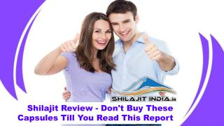 Shilajit Review - Don't Buy These Capsules Till You Read This Report