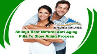 Shilajit Best Natural Anti Aging Pills To Slow Aging Process