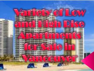 Variety of Low and High Rise Apartments for Sale in Vancouver