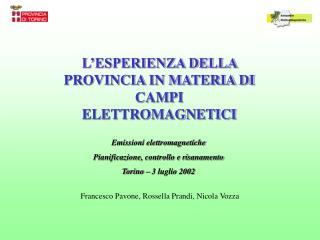 L ESPERIENZA DELLA PROVINCIA IN MATERIA DI CAMPI ELETTROMAGNETICI