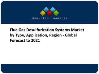 Flue Gas Desulfurization System Market worth 19.96 Billion USD by 2021