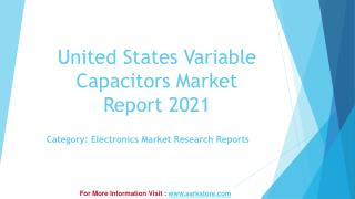 Aarkstore: United States Variable Capacitors Market Report