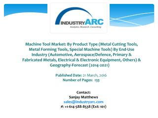 Machine Tool Market: dominated by Asia Pacific with fast growth in machine tool industry during 2014-2021.