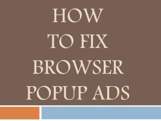 How to Fix Browser Popup Ads