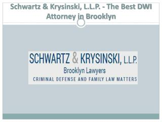 Schwartz & Krysinski, L.L.P. - The Best DWI Attorney in Brooklyn