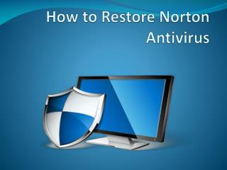 How to restore norton  Antivirus.