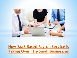 How SaaS-Based Payroll Service Is Taking Over The Small Businesses