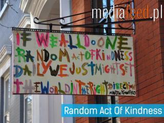 Random Act of Kindness - trend, znaczenie, przykłady.